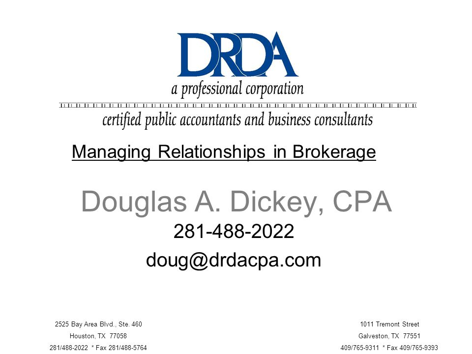 281-488-2022 doug@drdacpa.com Douglas A. Dickey, CPA 2525 Bay Area Blvd., Ste.