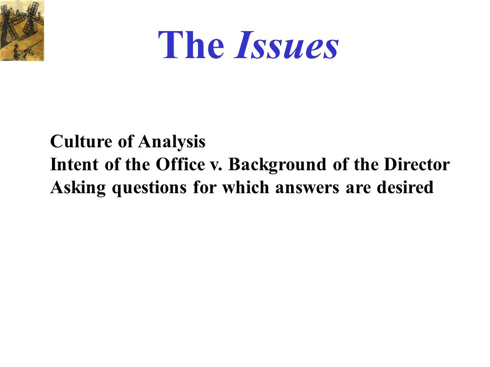 The Issues Culture of Analysis Intent of the Office v.
