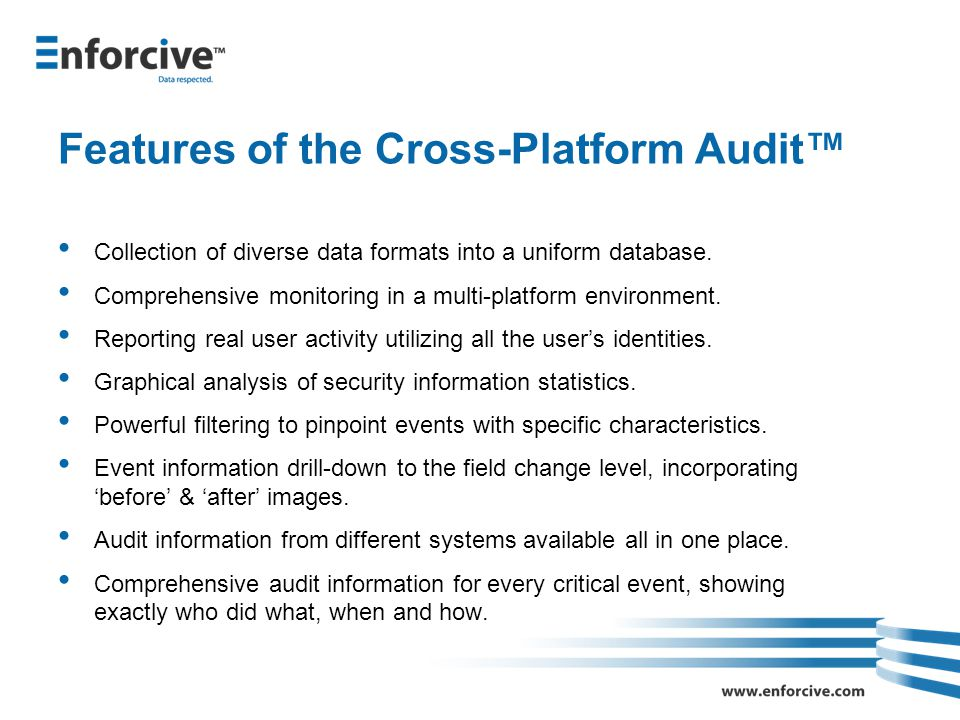 Features of the Cross-Platform Audit™ Collection of diverse data formats into a uniform database.