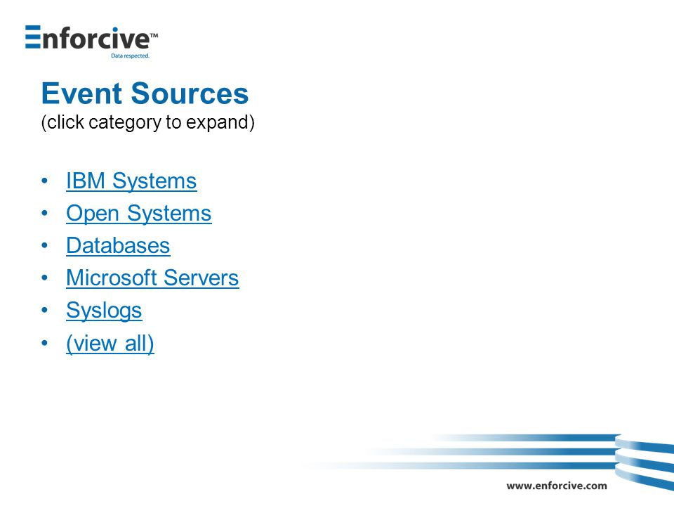 Event Sources (click category to expand) IBM Systems Open Systems Databases Microsoft Servers Syslogs (view all)