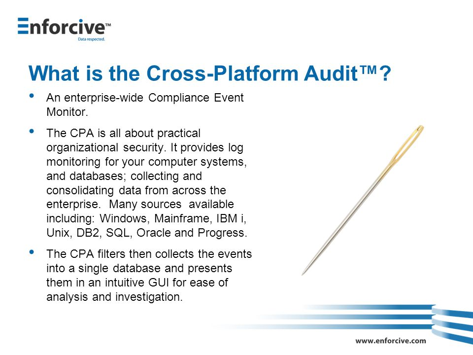 What is the Cross-Platform Audit™. An enterprise-wide Compliance Event Monitor.