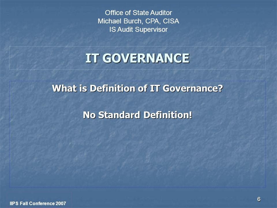 6 IT GOVERNANCE What is Definition of IT Governance.