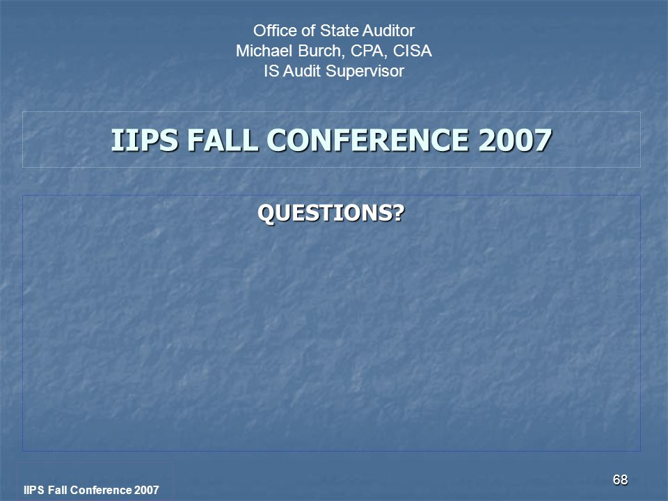 68 IIPS FALL CONFERENCE 2007 QUESTIONS.
