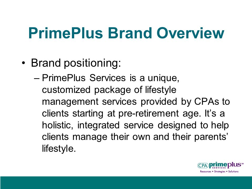 Benefits for Clients Easier for clients to make the connection between traditional services and a new, more global approach to older clients needs Better market acceptance of CPAs offering service – non-threatening approach Longer term planning service very attractive especially in light of recent stock market collapse