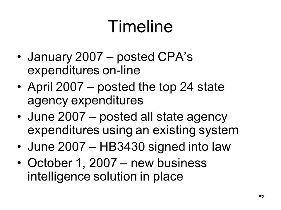 55 Timeline January 2007 – posted CPA's expenditures on-line April 2007 – posted the top 24 state agency expenditures June 2007 – posted all state agency expenditures using an existing system June 2007 – HB3430 signed into law October 1, 2007 – new business intelligence solution in place