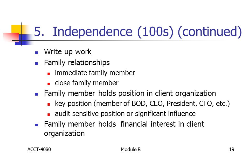 5. Independence (100s) (continued) Write up work Family relationships immediate family member close family member Family member holds position in clie