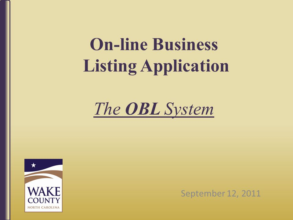 On-line Business Listing Application The OBL System September 12, 2011