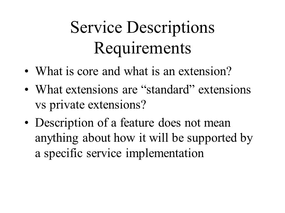 Service Descriptions Requirements What is core and what is an extension.