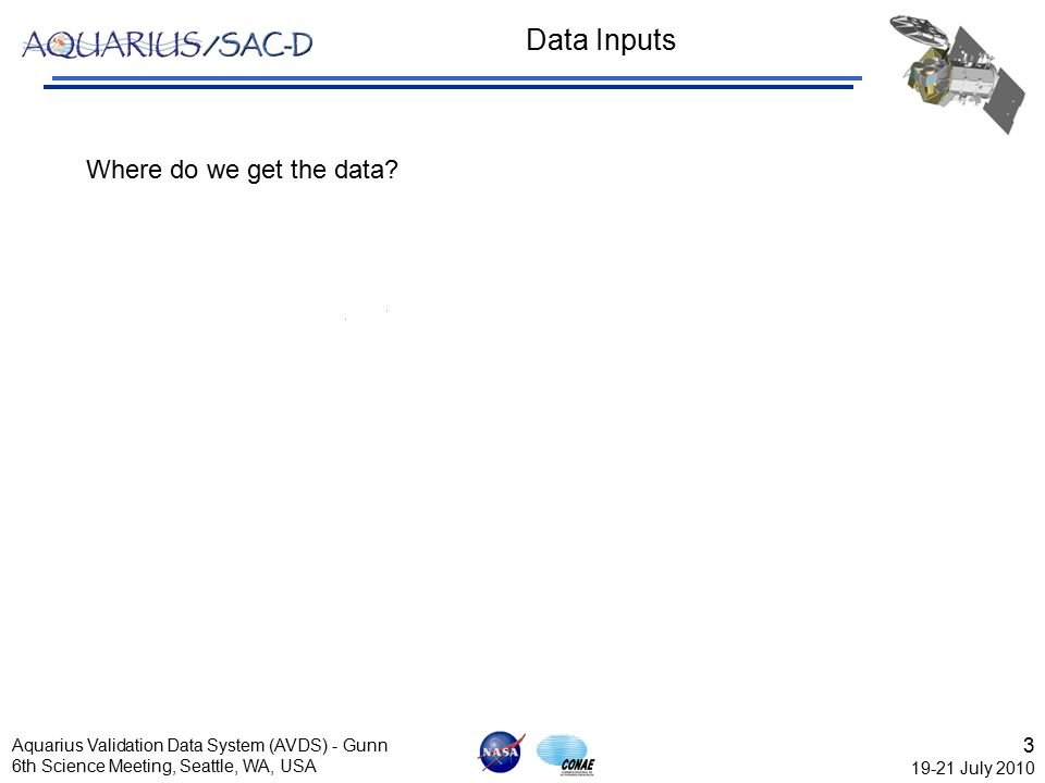3 19-21 July 2010 Aquarius Validation Data System (AVDS) - Gunn 6th Science Meeting, Seattle, WA, USA Data Inputs Where do we get the data? GTSPP In-s