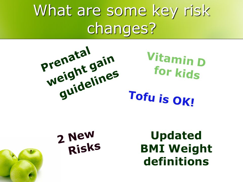 What are some key risk changes.V i t a m i n D f o r k i d s 2 New Risks Tofu is OK.