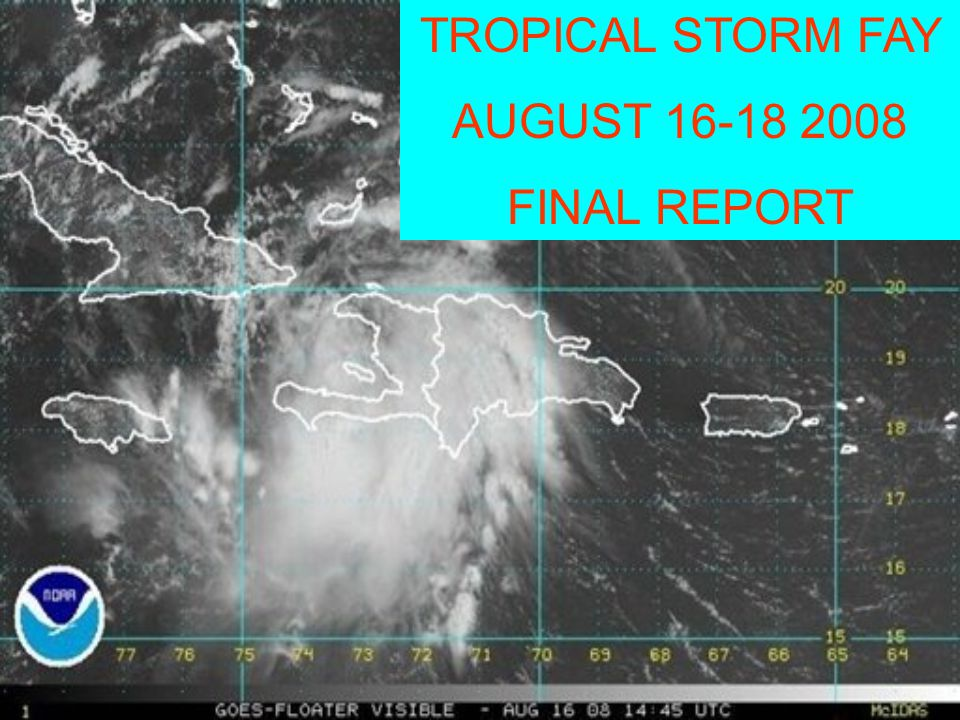 TROPICAL STORM FAY AUGUST 16-18 2008 FINAL REPORT