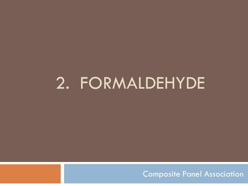 2.FORMALDEHYDE Composite Panel Association