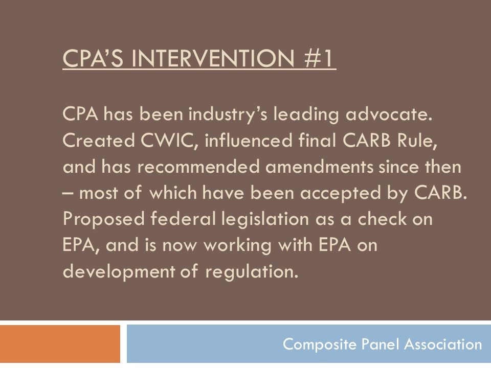 CPA'S INTERVENTION #1 CPA has been industry's leading advocate.