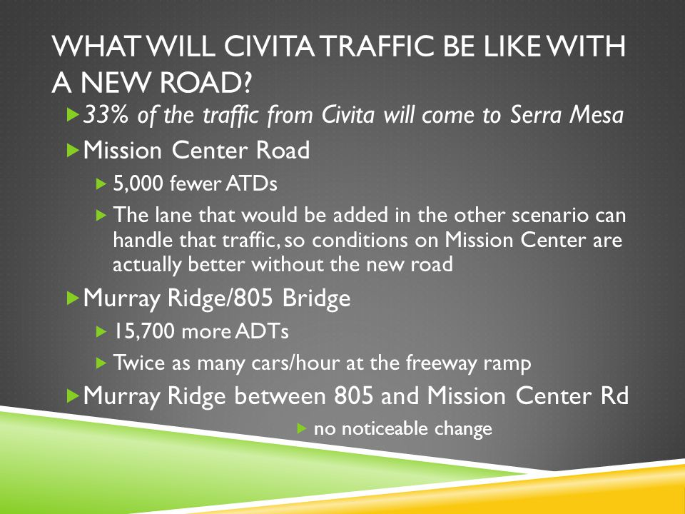 WHAT WILL CIVITA TRAFFIC BE LIKE WITH A NEW ROAD.