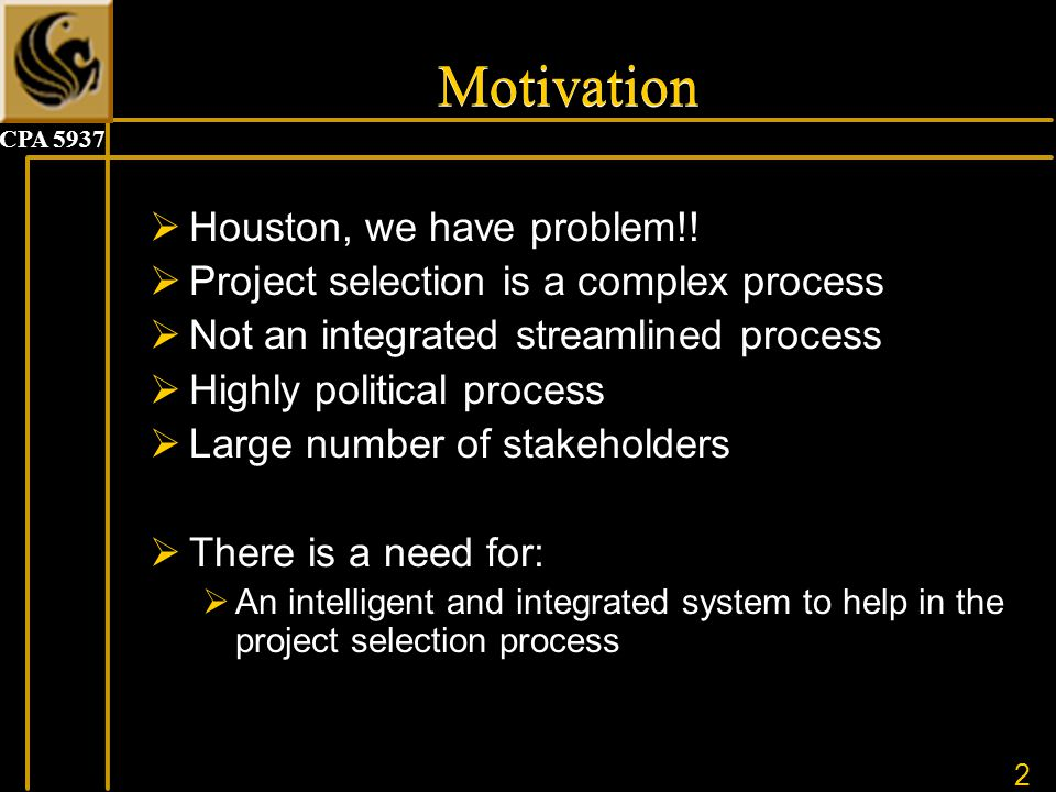 2 CPA 5937 Motivation  Houston, we have problem!.