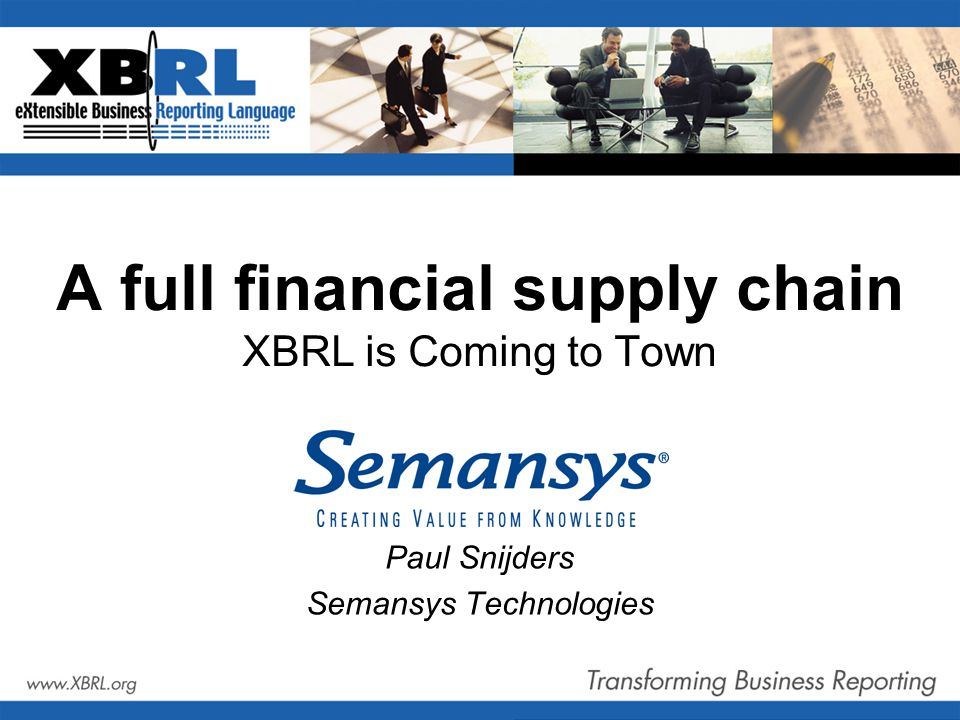 A typical XBRL Case XBRL used for holistic solution All participants in reporting chain involved Benefits for preparers and regulators A show case implementation of XBRL Standard XBRL software utilized Implement Deliver Advance XBRL solutions XBRL technology Taxonomy development Nation wide adoption