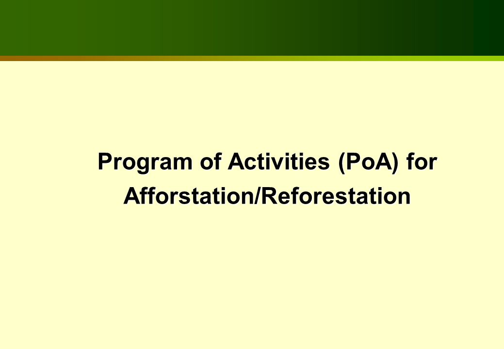 Program of Activities (PoA) for Afforstation/Reforestation