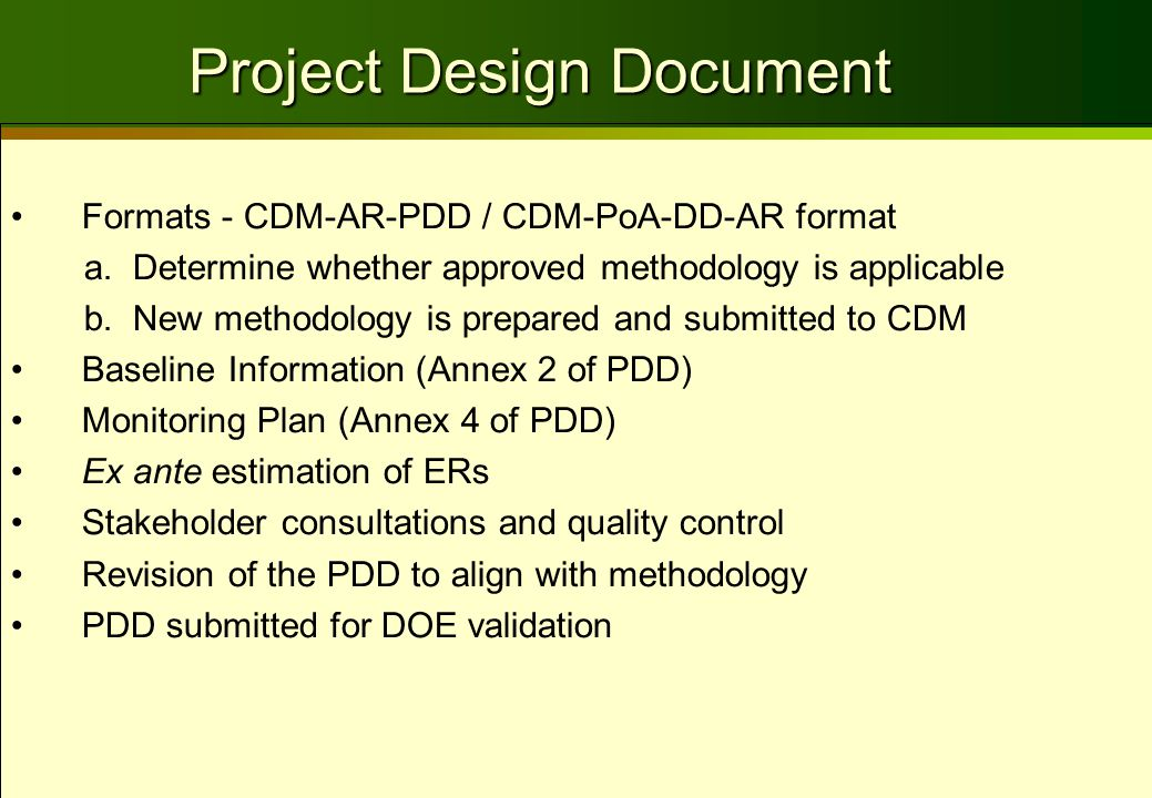 Formats - CDM-AR-PDD / CDM-PoA-DD-AR format a. Determine whether approved methodology is applicable b. New methodology is prepared and submitted to CD