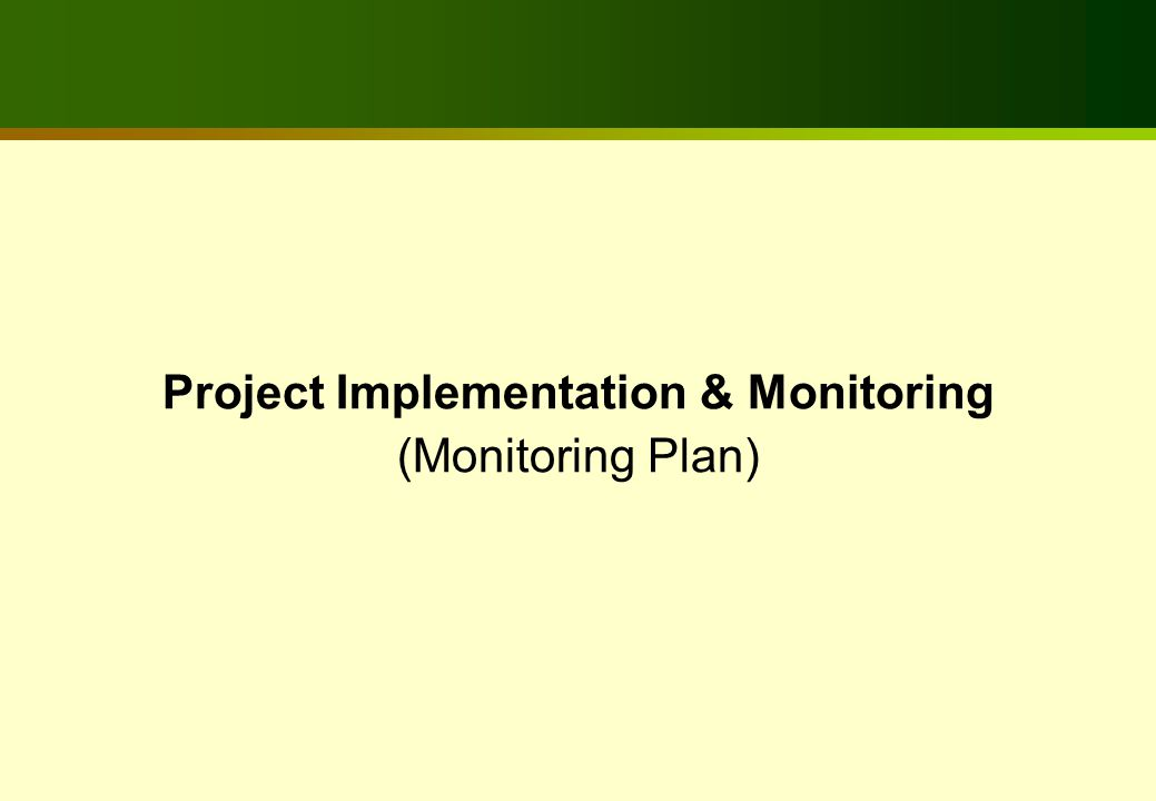 Project Implementation & Monitoring (Monitoring Plan)