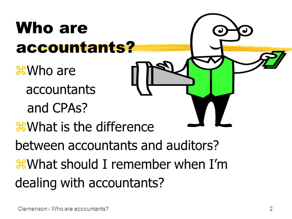 Clemenson - Who are accountants 2 Who are accountants.