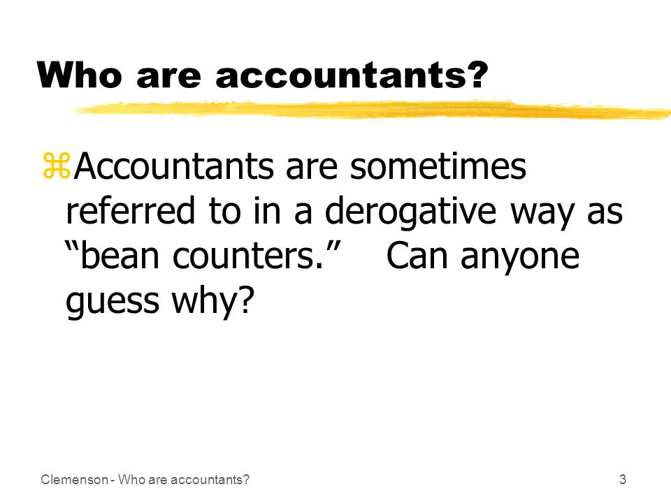 Clemenson - Who are accountants 3 Who are accountants.