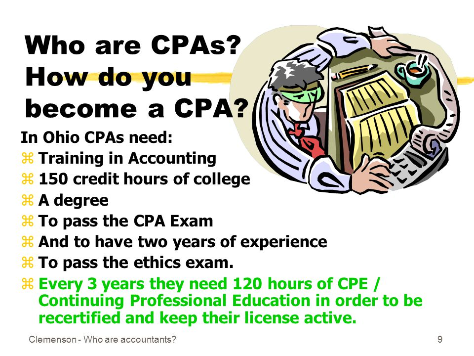 Clemenson - Who are accountants 9 Who are CPAs. How do you become a CPA.