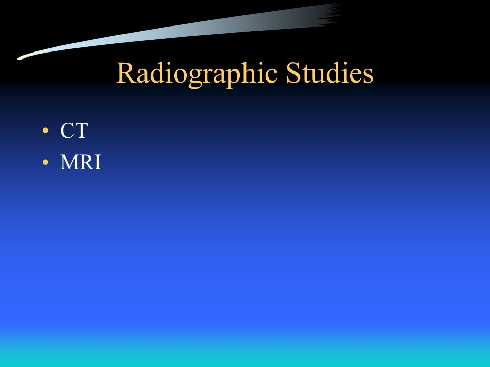 Radiographic Studies CT MRI