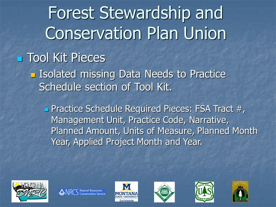 Forest Stewardship and Conservation Plan Union Tool Kit Pieces Tool Kit Pieces Isolated missing Data Needs to Practice Schedule section of Tool Kit.