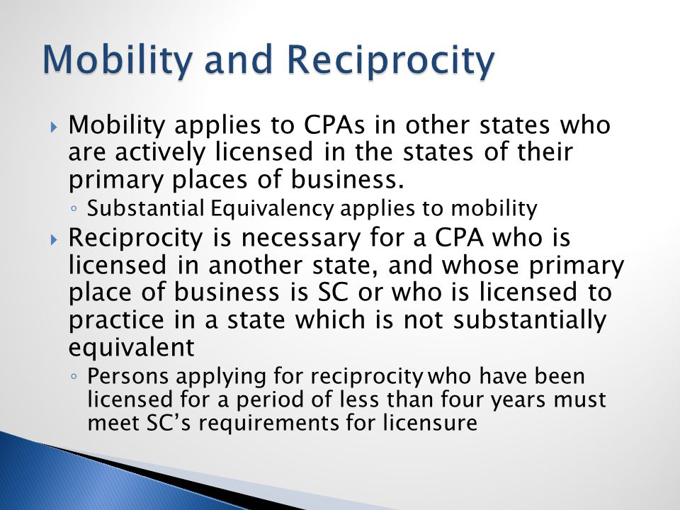 Mobility applies to CPAs in other states who are actively licensed in the states of their primary places of business.