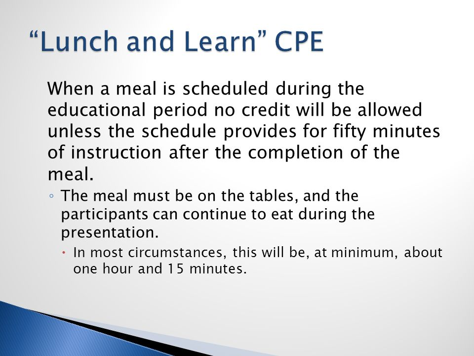 When a meal is scheduled during the educational period no credit will be allowed unless the schedule provides for fifty minutes of instruction after the completion of the meal.