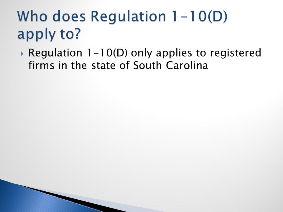  Regulation 1-10(D) only applies to registered firms in the state of South Carolina