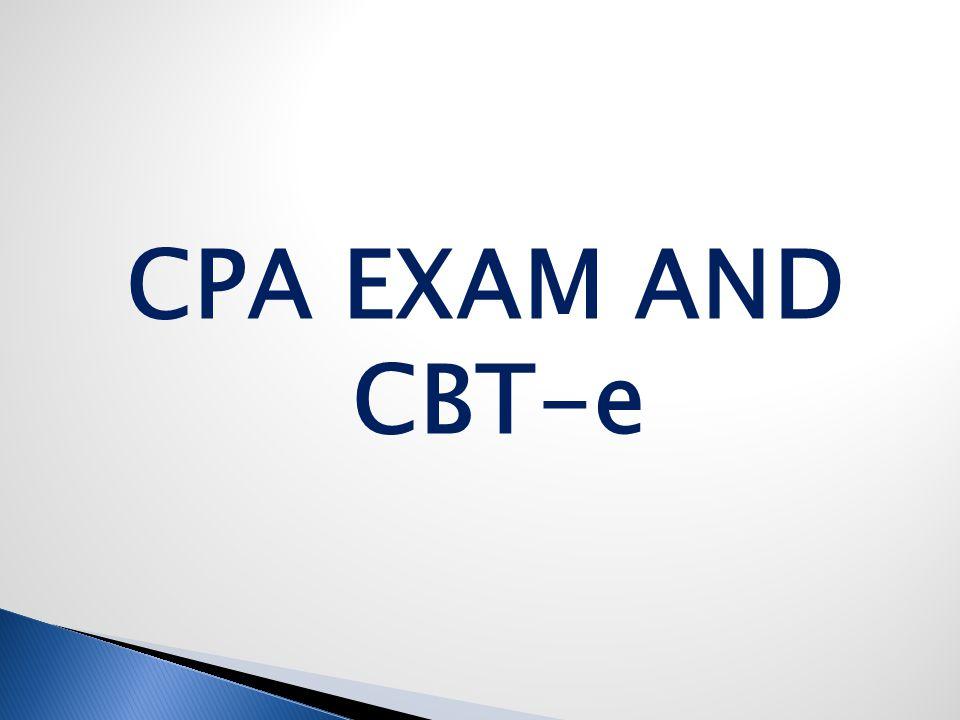 CPA EXAM AND CBT-e