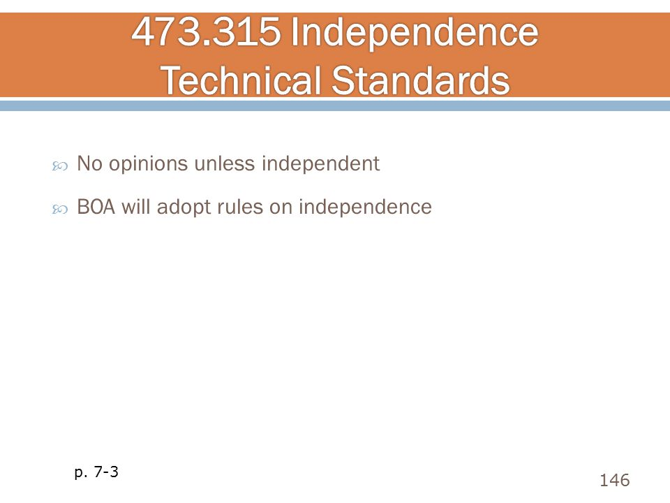 No opinions unless independent  BOA will adopt rules on independence 146 p. 7-3