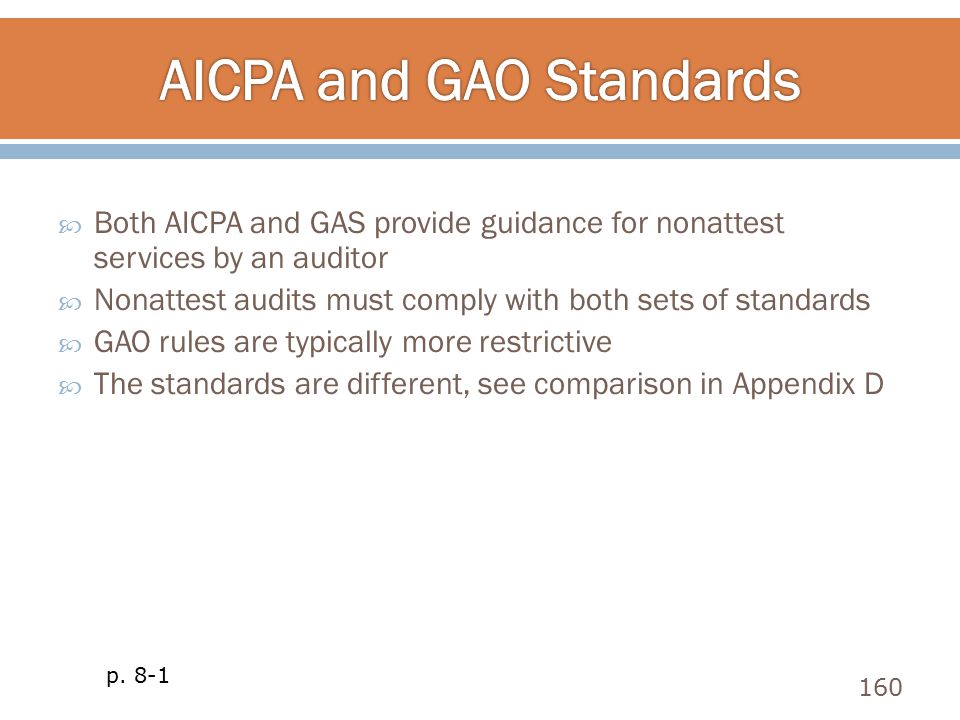 Both AICPA and GAS provide guidance for nonattest services by an auditor  Nonattest audits must comply with both sets of standards  GAO rules are
