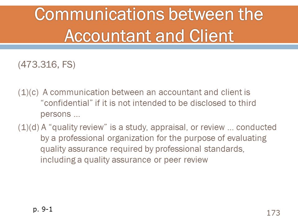 "(473.316, FS) (1)(c) A communication between an accountant and client is ""confidential"" if it is not intended to be disclosed to third persons … (1)(d"
