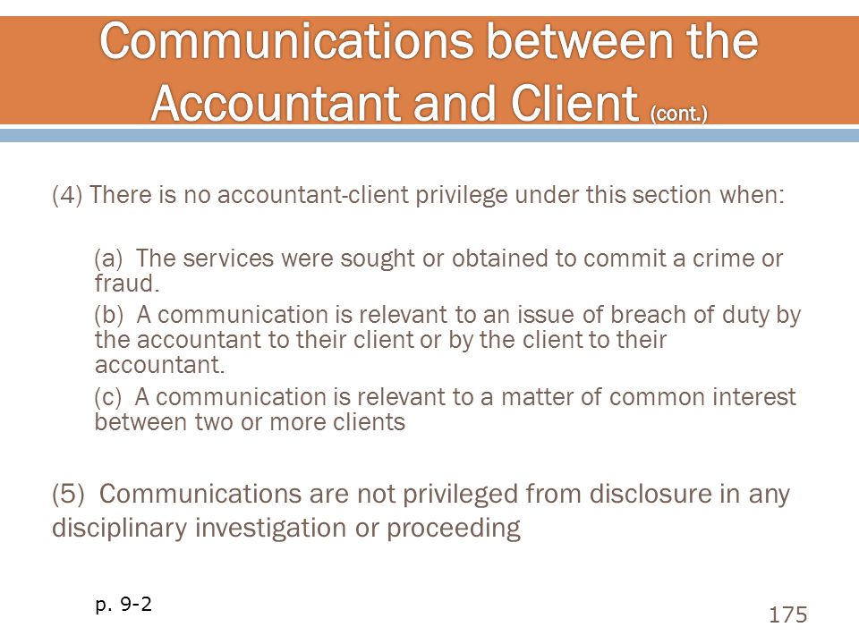 (4) There is no accountant-client privilege under this section when: (a) The services were sought or obtained to commit a crime or fraud. (b) A commun