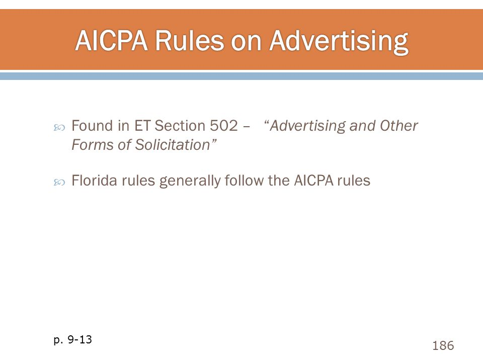 " Found in ET Section 502 – ""Advertising and Other Forms of Solicitation""  Florida rules generally follow the AICPA rules 186 p. 9-13"