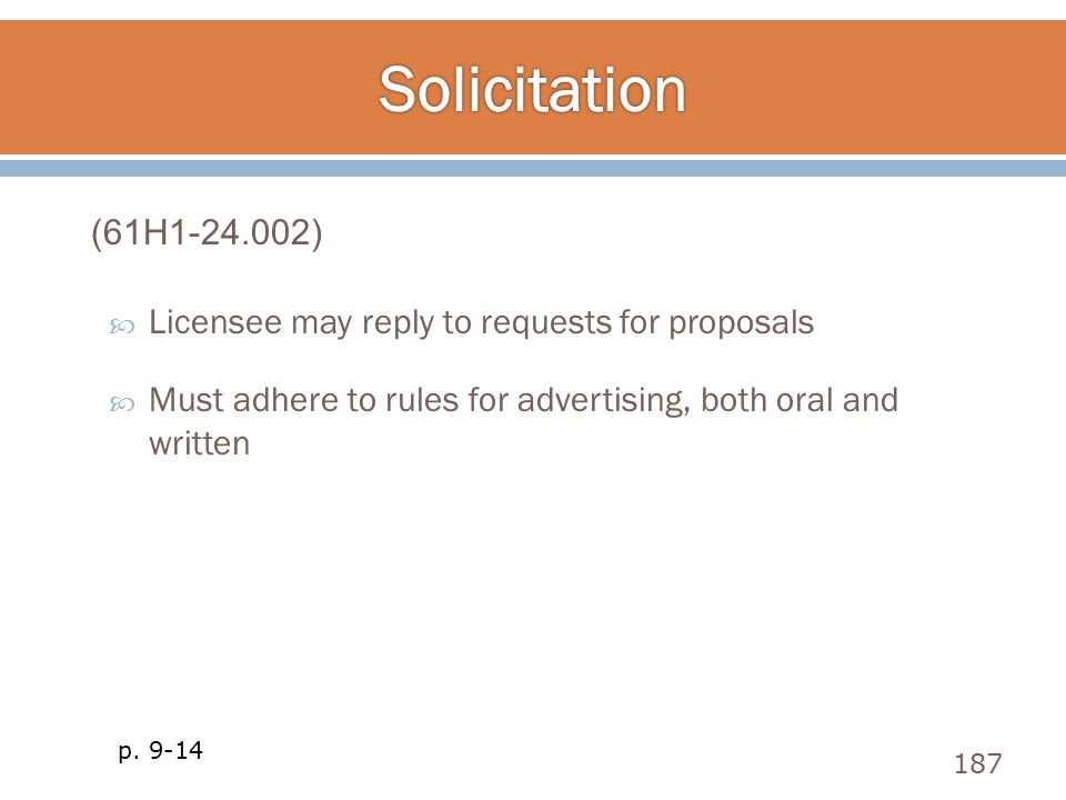  Licensee may reply to requests for proposals  Must adhere to rules for advertising, both oral and written 187 p. 9-14 (61H1-24.002)