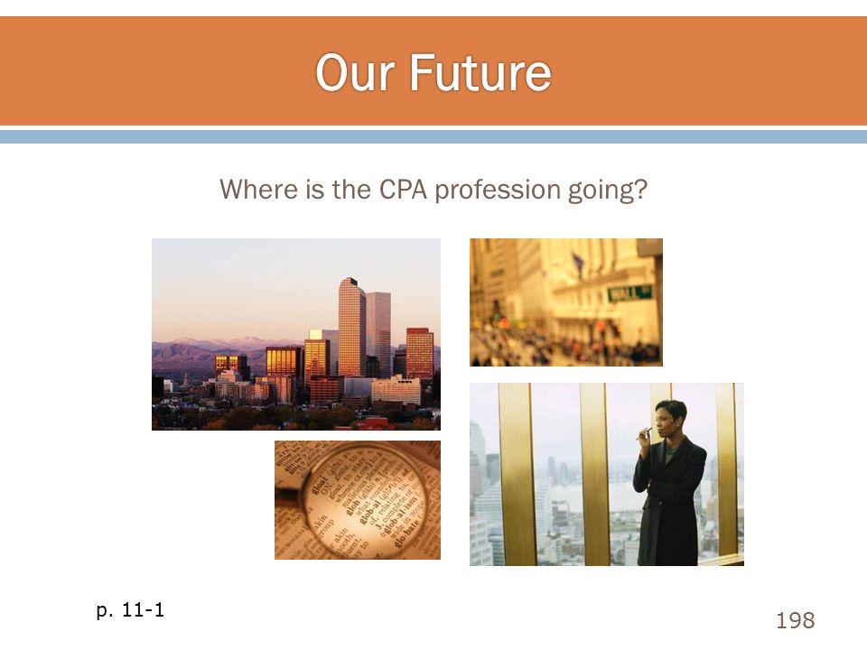 Where is the CPA profession going? 198 p. 11-1