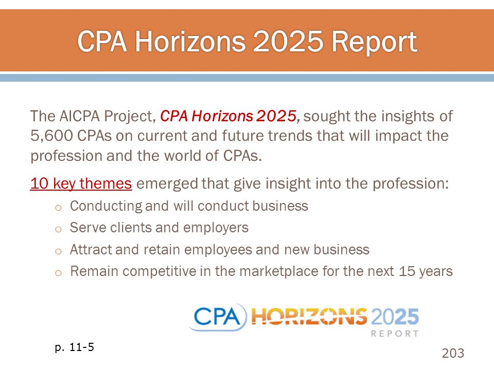 The AICPA Project, CPA Horizons 2025, sought the insights of 5,600 CPAs on current and future trends that will impact the profession and the world of