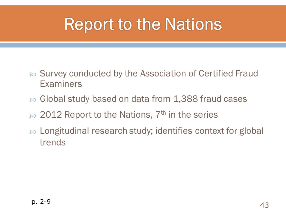 Survey conducted by the Association of Certified Fraud Examiners  Global study based on data from 1,388 fraud cases  2012 Report to the Nations, 7