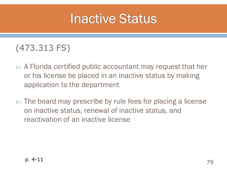  A Florida certified public accountant may request that her or his license be placed in an inactive status by making application to the department 