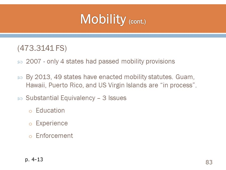 (473.3141 FS) 83 p. 4-13  2007 - only 4 states had passed mobility provisions  By 2013, 49 states have enacted mobility statutes. Guam, Hawaii, Puer