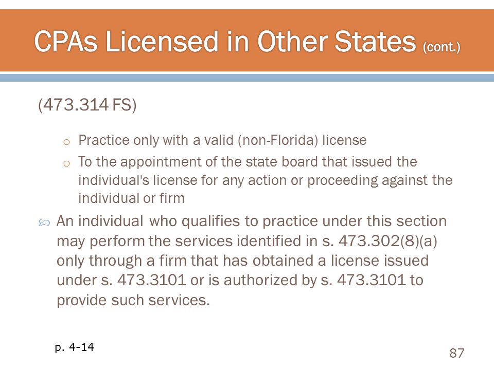 (473.314 FS) o Practice only with a valid (non-Florida) license o To the appointment of the state board that issued the individual's license for any a