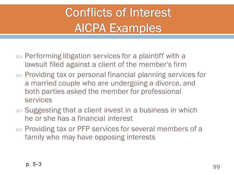 Performing litigation services for a plaintiff with a lawsuit filed against a client of the member's firm  Providing tax or personal financial plan