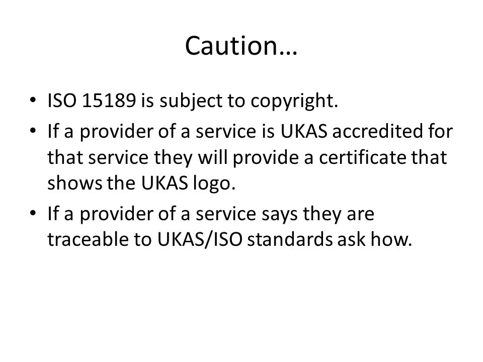 Caution… ISO 15189 is subject to copyright.