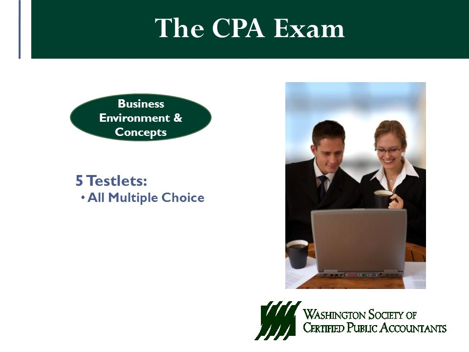 Business Environment & Concepts The CPA Exam 5 Testlets: All Multiple Choice