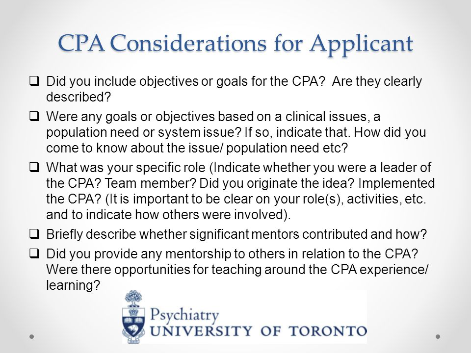 CPA Considerations for Applicant  Did you include objectives or goals for the CPA.
