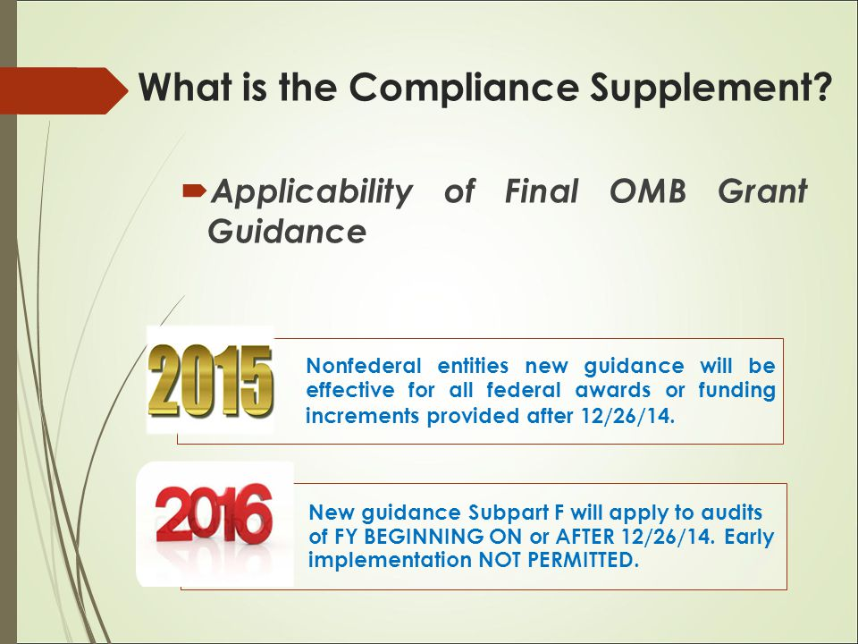  Applicability of Final OMB Grant Guidance Nonfederal entities new guidance will be effective for all federal awards or funding increments provided a