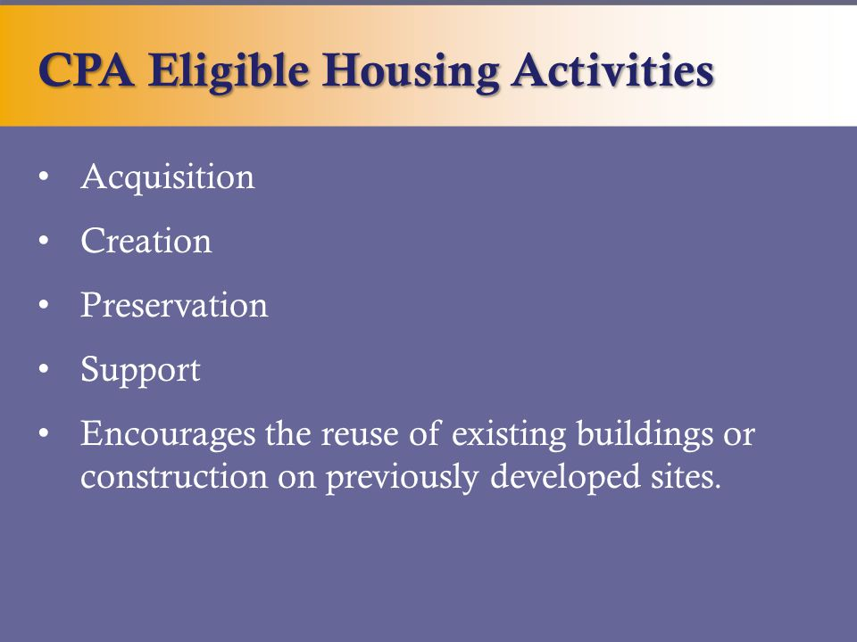 Acquisition Creation Preservation Support Encourages the reuse of existing buildings or construction on previously developed sites.